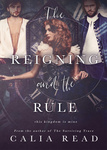 Calia Read: The Reigning and the Rule
