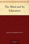 George Herbert Betts: The Mind and Its Education