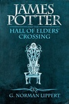 G. Norman Lippert: James Potter and the Hall of Elders' Crossing