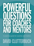 David Clutterbuck: Powerful questions for coaches and mentors