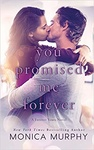 Monica Murphy: You Promised Me Forever