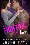 Laura Kaye: Fighting the Fire