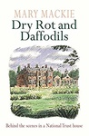 Mary Mackie: Dry Rot and Daffodils