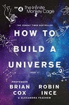 Brian Cox – Robin Ince – Alexandra Feachem: How to Build a Universe