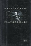 Nyíri János: Battlefields and Playgrounds