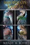 Mandy M. Roth: Immortal Ops 1-4.