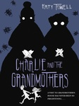Katy Towell: Charlie and the Grandmothers
