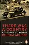 Chinua Achebe: There Was a Country