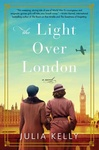 Julia Kelly: The Light Over London
