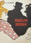Pierre La Mure: Moulin Rouge