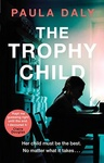 Paula Daly: The Trophy Child
