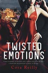 Cora Reilly: Twisted Emotions