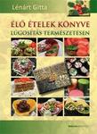 Lénárt Gitta Élő ételek könyve Lúgosítás természetesen