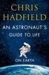 Chris Hadfield: An Astronaut's Guide to Life on Earth