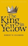 Robert W. Chambers: The King in Yellow