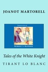 Joanot Martorell: Tales of the White Knight