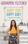 Giovanna Fletcher: Happy Mum, Happy Baby