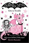 Harriet Muncaster: Isadora Moon Gets in Trouble
