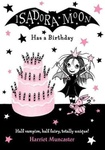 Harriet Muncaster: Isadora Moon Has a Birthday