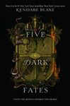 Kendare Blake: Five Dark Fates