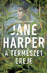 Jane Harper: A természet ereje