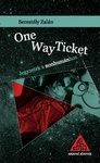Serestély Zalán: One Way Ticket