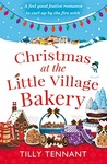 Tilly Tennant: Christmas at the Little Village Bakery