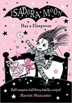 Harriet Muncaster: Isadora Moon Has a Sleepover