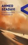 Ahmed Szadavi: Frankenstein Bagdadban