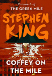 Stephen King: Coffey on the Mile