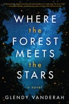 Glendy Vanderah: Where the Forest Meets the Stars