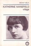 Mohay Béla: Katherine Mansfield világa