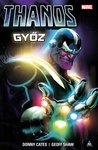 Donny Cates – Chris Hastings – Kieron Gillen – Katie Cook – Ryan North – Al Ewing: Thanos győz