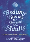 Lucy Mangan: Bedtime Stories for Stressed Out Adults