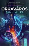 Sam J. Miller: Orkaváros