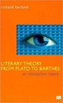 Richard Harland: Literary Theory from Plato to Barthes