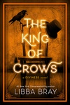 Libba Bray: The King of Crows