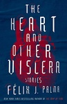 Félix J. Palma: The Heart and Other Viscera