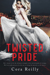 Cora Reilly: Twisted Pride