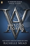 Richelle Mead: The Untold Stories