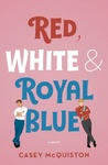 Casey McQuiston: Red, White & Royal Blue