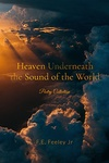 F. E. Feeley Jr.: Heaven Underneath the Sound of the World