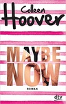 Colleen Hoover: Maybe Now (német)