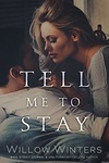 Willow Winters: Tell Me To Stay