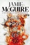 Jamie McGuire: The Edge of Us