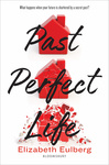 Elizabeth Eulberg: Past Perfect Life