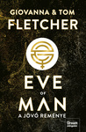 Giovanna Fletcher – Tom Fletcher: Eve of Man – A jövő reménye