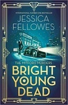 Jessica Fellowes: Bright Young Dead