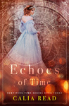 Calia Read: Echoes of Time