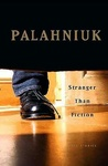 Chuck Palahniuk: Stranger Than Fiction